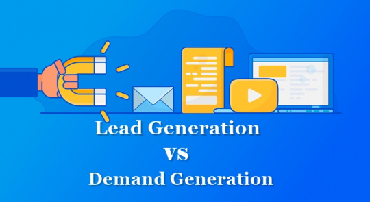 Lead Generation vs Demand Generation: How the two Marketing Techniques Differ? | WisdomPlexus