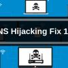 DNS Hijacking Fix 101