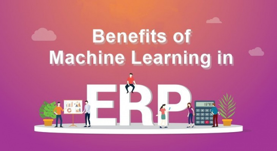 Benefits of Machine Learning in ERP
