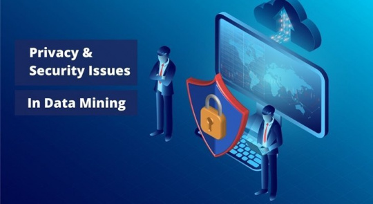 Data Mining Security Issues You Need to be Aware Of