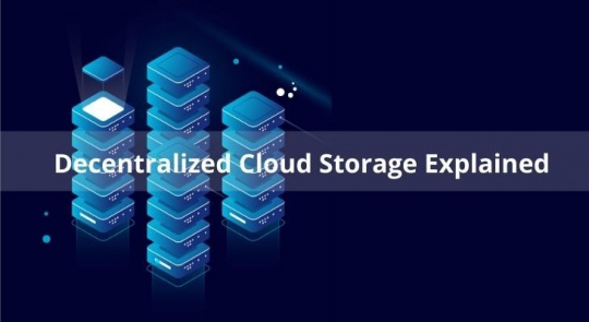 Decentralized Cloud Storage Explained