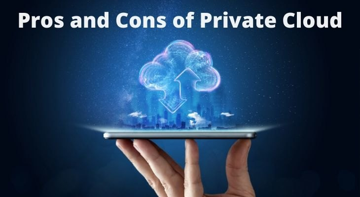 Pros and Cons of Private Cloud Explained